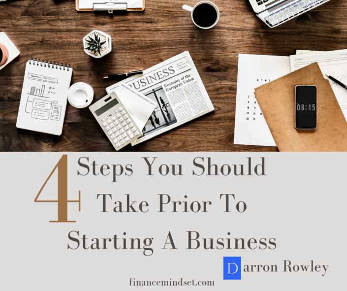 4 Steps you should take prior to starting a business
